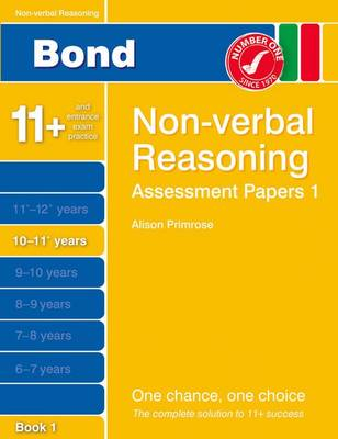 Bond Assessment Papers Non-Verbal Reasoning 10-11+ Yrs Book 1 (Paperback)
