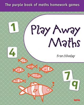 Play Away Maths - The Purple Book of Maths Homework Games Y6/P7 (Paperback)