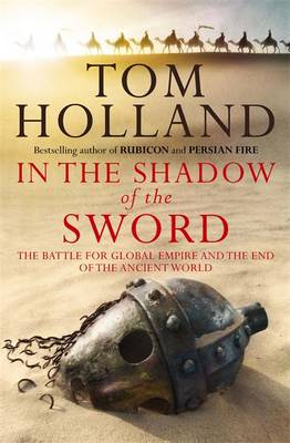 In the Shadow of the Sword: the Battle for Global Empire and the End of the Ancient World (Paperback)