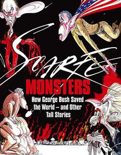 Monsters: How George Bush Saved the World -- and Other Tall Stories (Hardback)