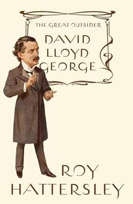 David Lloyd George: The Great Outsider (Hardback)