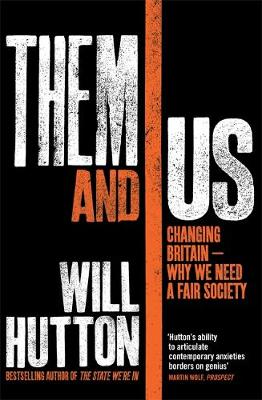 Them And Us: Changing Britain - Why We Need a Fair Society (Hardback)
