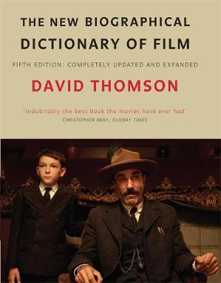 The New Biographical Dictionary Of Film 5Th Ed (Hardback)