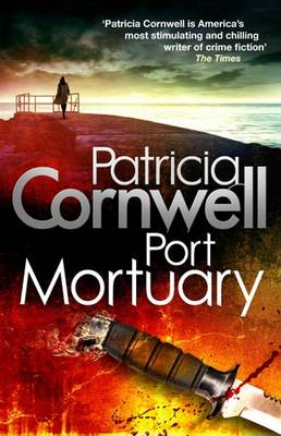 Port Mortuary - Scarpetta Novels 18 (Hardback)
