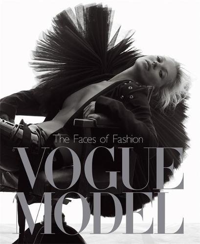 Vogue Model: The Faces of Fashion (Hardback)