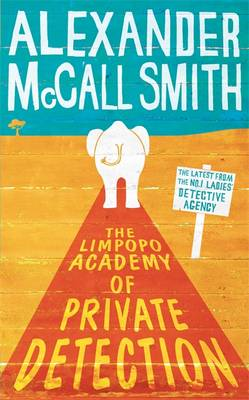 The Limpopo Academy of Private Detection - The No. 1 Ladies' Detective Agency 13 (Hardback)