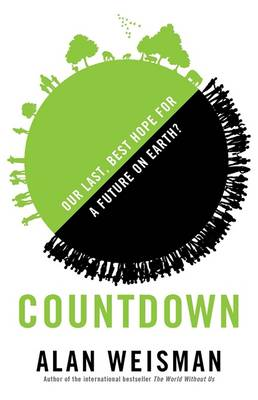 Countdown: Our Last, Best Hope for a Future on Earth? (Hardback)