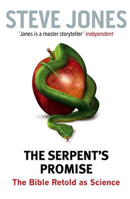 The Serpent's Promise: The Bible Retold as Science (Hardback)