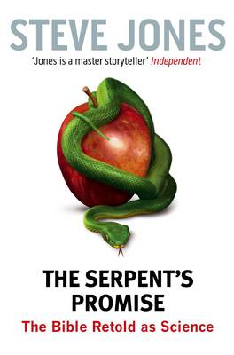 The Serpent's Promise: The Bible Retold as Science (Paperback)