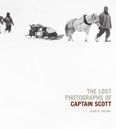 The Lost Photographs Of Captain Scott (Hardback)