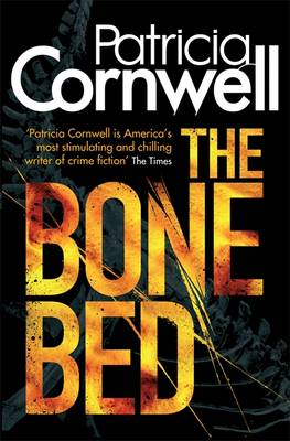 The Bone Bed - Scarpetta Novels 20 (Hardback)
