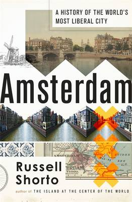 Amsterdam: A History of the World's Most Liberal City (Hardback)