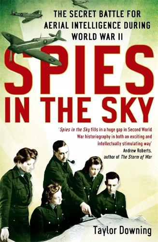 Spies In The Sky: The Secret Battle for Aerial Intelligence during World War II (Paperback)