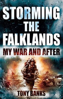 Storming the Falklands: My War and After (Hardback)