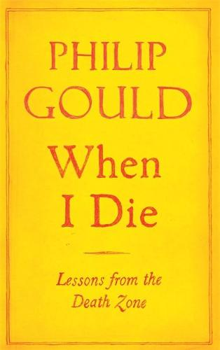 When I Die: Lessons from the Death Zone (Hardback)