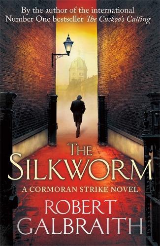 The Silkworm: Cormoran Strike Book 2 (Hardback)