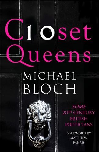 Closet Queens: Some 20th Century British Politicians (Hardback)