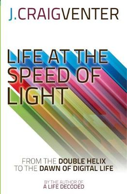 Life at the Speed of Light: From the Double Helix to the Dawn of Digital Life (Hardback)