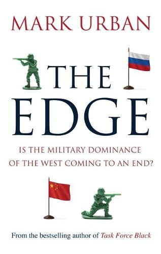 The Edge: Is the Military Dominance of the West Coming to an End? (Hardback)
