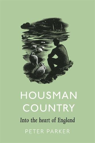 Housman Country: Into the Heart of England (Hardback)