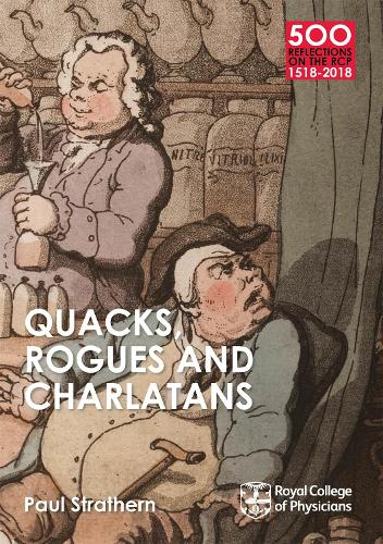 Quacks, Rogues and Charlatans of the RCP - 500 Reflections on the RCP, 1518-2018 (Paperback)