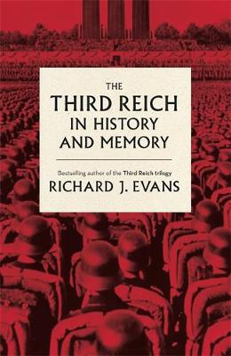 The Third Reich in History and Memory (Hardback)