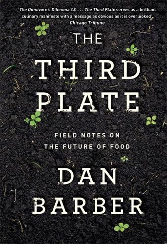 The Third Plate: Field Notes on the Future of Food (Paperback)