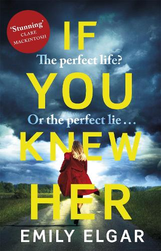 If You Knew Her: The perfect life or the perfect lie? (Paperback)