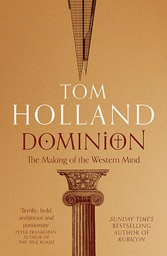 Dominion: The Making of the Western Mind (Hardback)