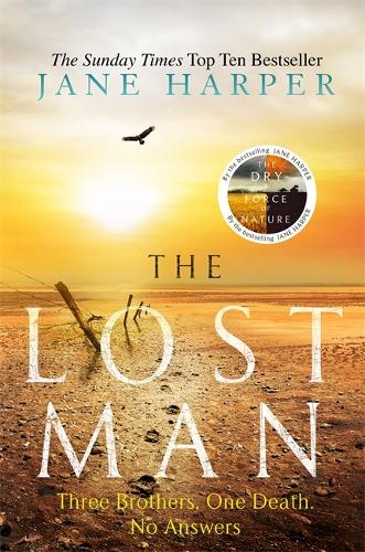 The Lost Man: by the author of the Sunday Times top ten bestseller, The Dry (Hardback)