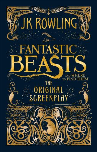 Fantastic Beasts and Where to Find Them: The Original Screenplay (Hardback)