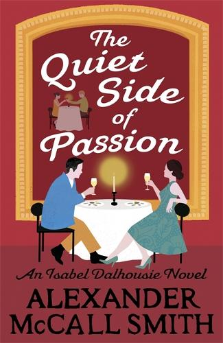 The Quiet Side of Passion - Isabel Dalhousie Novels (Hardback)