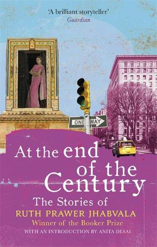 At the End of the Century: The stories of Ruth Prawer Jhabvala (Paperback)