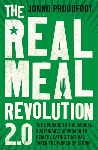 The Real Meal Revolution 2.0: The upgrade to the radical, sustainable approach to healthy eating that has taken the world by storm (Paperback)