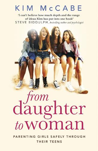 From Daughter to Woman: Parenting girls safely through their teens (Paperback)