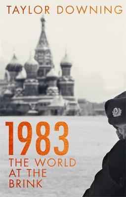 1983: The World at the Brink (Hardback)