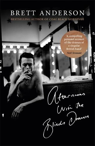 Afternoons with the Blinds Drawn (Hardback)