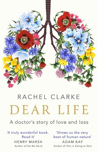 Dear Life: A Doctor's Story of Love and Loss (Hardback)