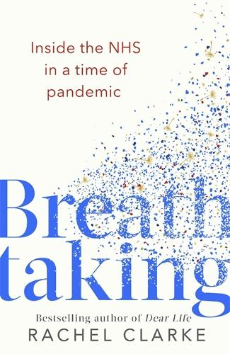 Breathtaking: Inside the NHS in a Time of Pandemic (Hardback)