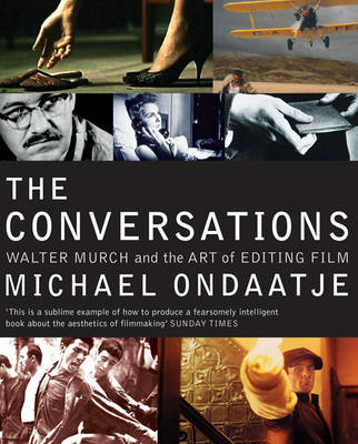 The Conversations: Walter Murch and the Art of Editing Film (Paperback)