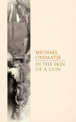 the use of space in the novel in the skin of a lion by michael ondaatje May 2018, michael ondaatje some books makes such a lasting impression, that readers find themselves returning again and again to their pages that's certainly true for michael ondaatje , the author of the english patient and this month's warlight.