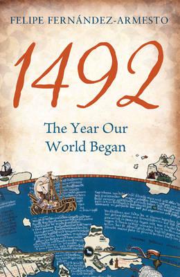 1492: The Year Our World Began (Hardback)