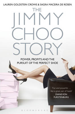 The Jimmy Choo Story: Power, Profits and the Pursuit of the Perfect Shoe (Paperback)