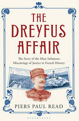 The Dreyfus Affair: The Story of the Most Infamous Miscarriage of Justice in French History (Hardback)