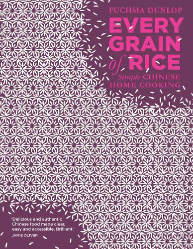 Every Grain of Rice: Simple Chinese Home Cooking (Hardback)