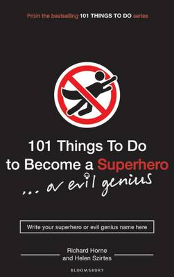 101 Things to Do to Become a Superhero (or Evil Genius) (Paperback)