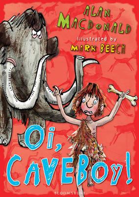 Oi, Cave Boy! - Iggy the Urk Bk. 1 (Paperback)