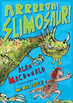 Arrrrgh! Slimosaur! - Iggy the Urk Bk. 2 (Paperback)