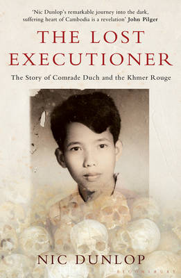 The Lost Executioner: The Story of Comrade Duch and the Khmer Rouge (Paperback)