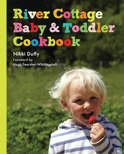 River Cottage Baby and Toddler Cookbook (Hardback)